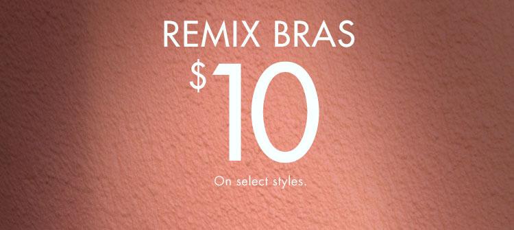 cf35a9e47 Remix bras  10. On select styles.